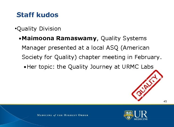 Staff kudos • Quality Division • Maimoona Ramaswamy, Quality Systems Manager presented at a