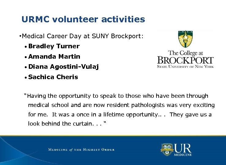 URMC volunteer activities • Medical Career Day at SUNY Brockport: • Bradley Turner •