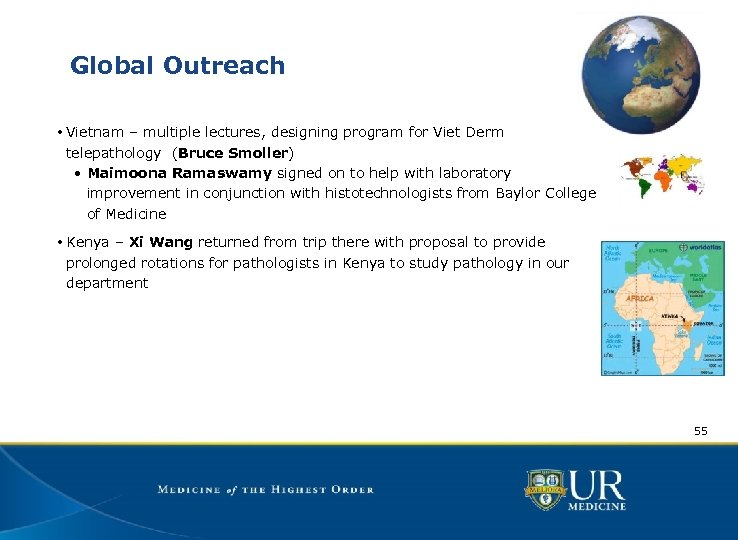 Global Outreach • Vietnam – multiple lectures, designing program for Viet Derm telepathology (Bruce
