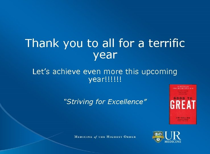 Thank you to all for a terrific year Let's achieve even more this upcoming