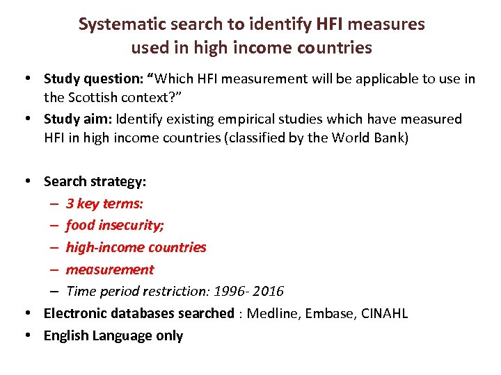 Systematic search to identify HFI measures used in high income countries • Study question: