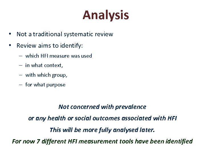 Analysis • Not a traditional systematic review • Review aims to identify: – which