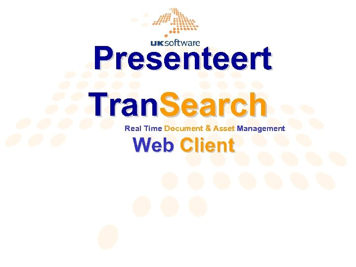 Presenteert Tran. Search Real Time Document & Asset Management Web Client