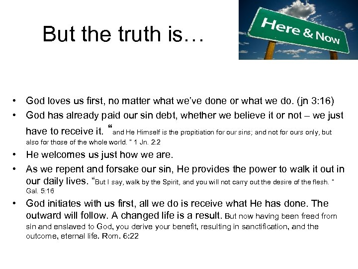 But the truth is… • God loves us first, no matter what we've done