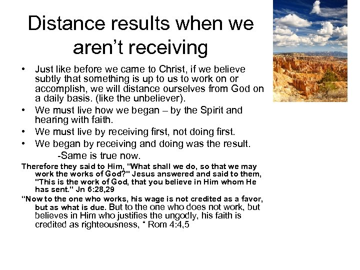 Distance results when we aren't receiving • Just like before we came to Christ,