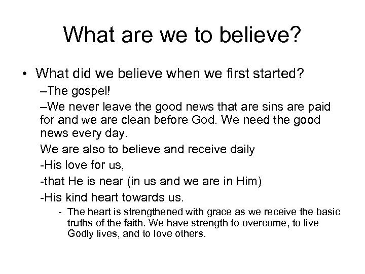 What are we to believe? • What did we believe when we first started?