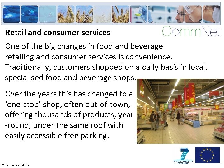 Retail and consumer services One of the big changes in food and beverage retailing