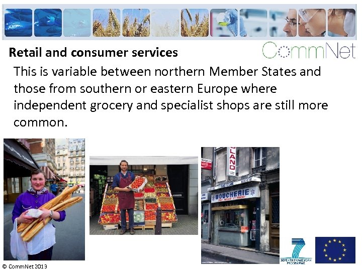 Retail and consumer services This is variable between northern Member States and those from