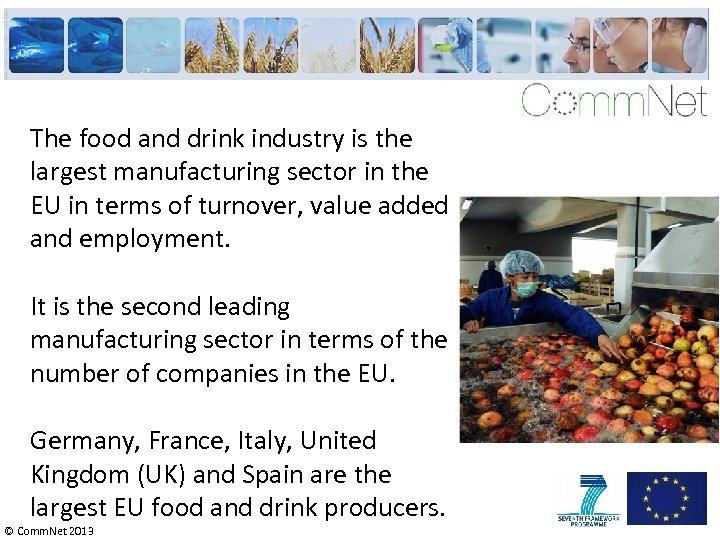 The food and drink industry is the largest manufacturing sector in the EU in