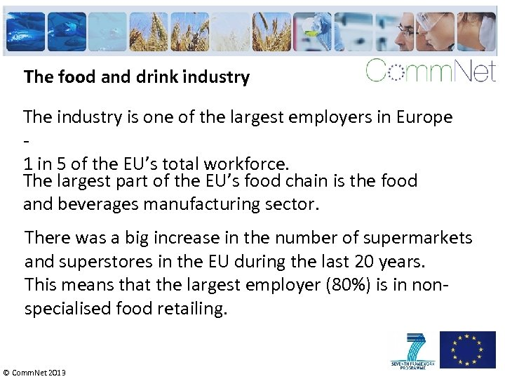 The food and drink industry The industry is one of the largest employers in