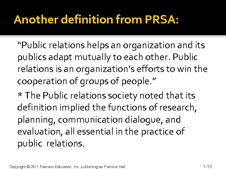 """Another definition from PRSA: """"Public relations helps an organization and its publics adapt mutually"""