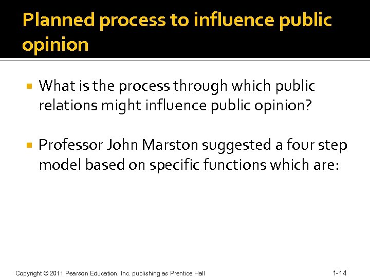 Planned process to influence public opinion What is the process through which public relations