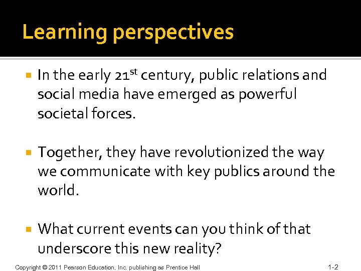 Learning perspectives In the early 21 st century, public relations and social media have