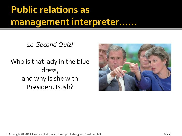 Public relations as management interpreter…… 10 -Second Quiz! Who is that lady in the