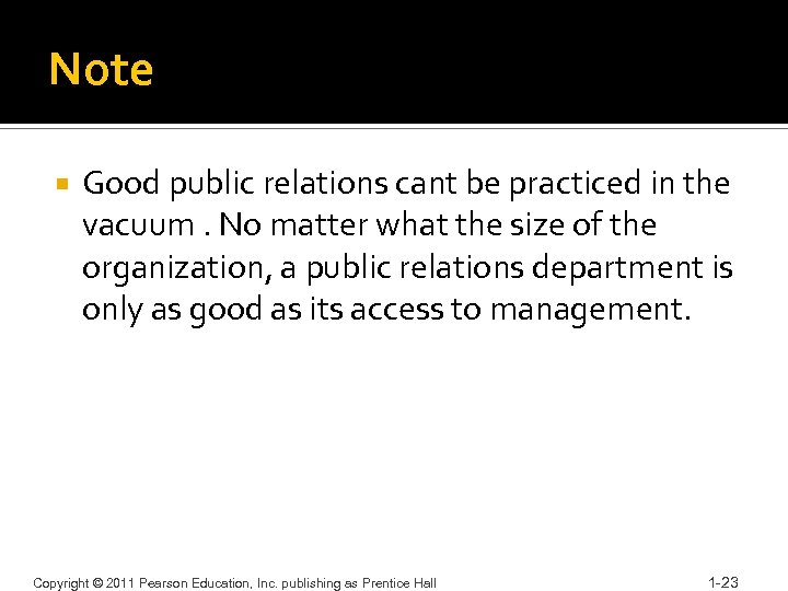 Note Good public relations cant be practiced in the vacuum. No matter what the