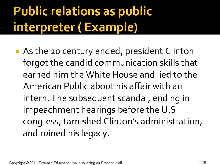Public relations as public interpreter ( Example) As the 20 century ended, president Clinton