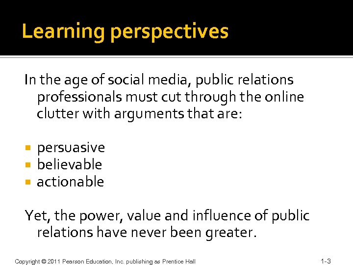 Learning perspectives In the age of social media, public relations professionals must cut through
