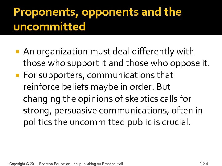 Proponents, opponents and the uncommitted An organization must deal differently with those who support