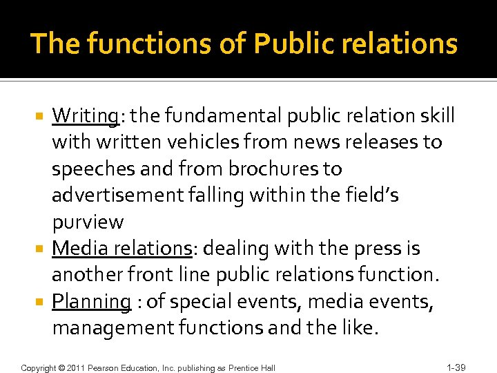 The functions of Public relations Writing: the fundamental public relation skill with written vehicles