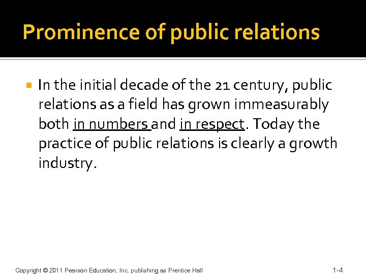 Prominence of public relations In the initial decade of the 21 century, public relations