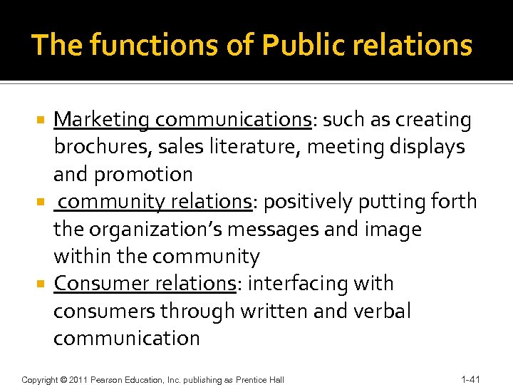 The functions of Public relations Marketing communications: such as creating brochures, sales literature, meeting