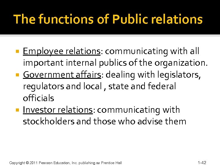 The functions of Public relations Employee relations: communicating with all important internal publics of