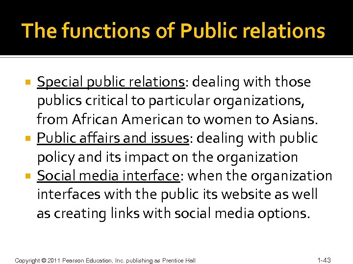The functions of Public relations Special public relations: dealing with those publics critical to