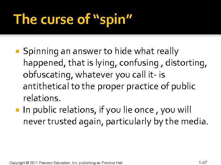 """The curse of """"spin"""" Spinning an answer to hide what really happened, that is"""