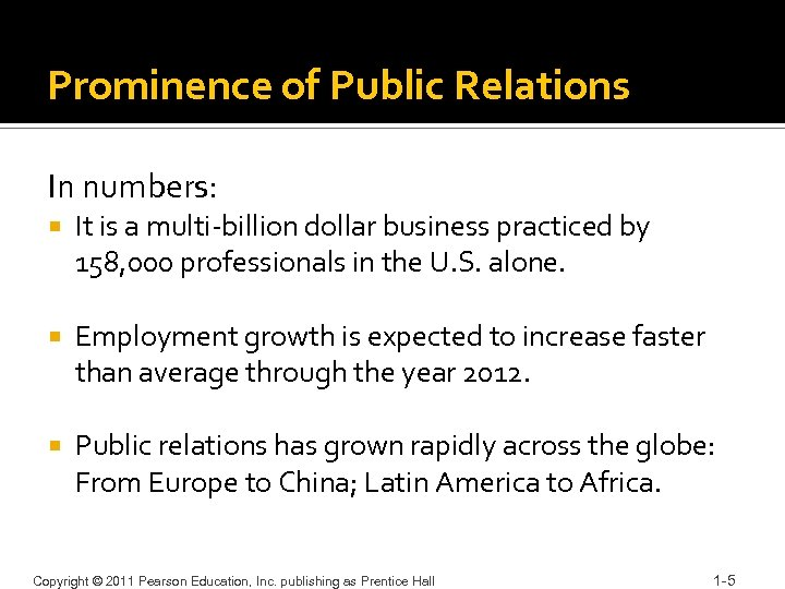 Prominence of Public Relations In numbers: It is a multi-billion dollar business practiced by