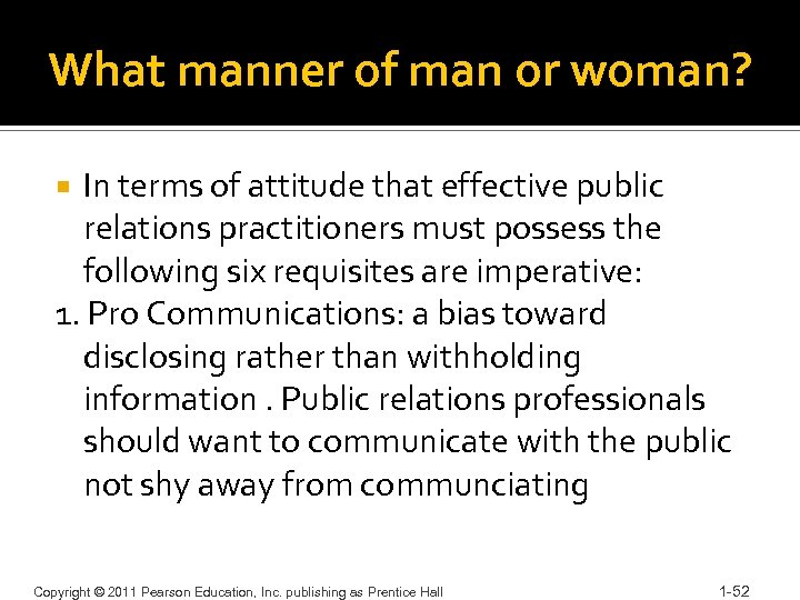 What manner of man or woman? In terms of attitude that effective public relations