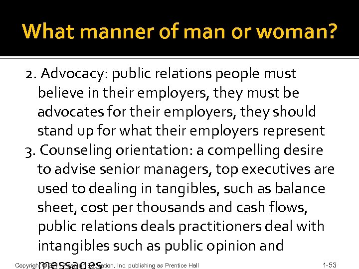 What manner of man or woman? 2. Advocacy: public relations people must believe in