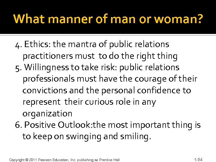 What manner of man or woman? 4. Ethics: the mantra of public relations practitioners