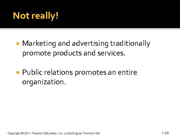 Not really! Marketing and advertising traditionally promote products and services. Public relations promotes an