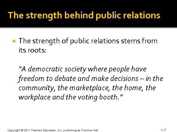 The strength behind public relations The strength of public relations stems from its roots: