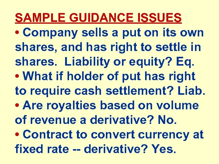 SAMPLE GUIDANCE ISSUES • Company sells a put on its own shares, and has