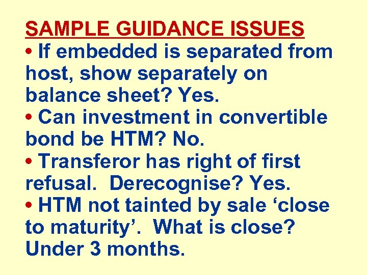 SAMPLE GUIDANCE ISSUES • If embedded is separated from host, show separately on balance