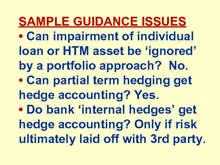 SAMPLE GUIDANCE ISSUES • Can impairment of individual loan or HTM asset be 'ignored'