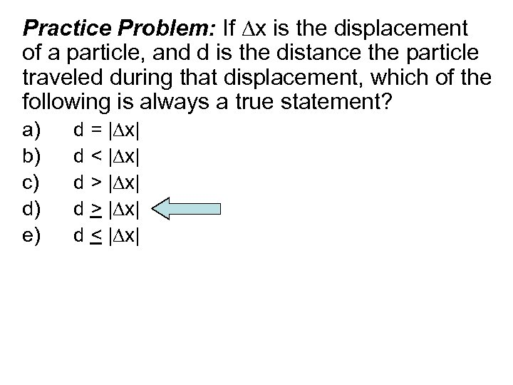 Practice Problem: If x is the displacement of a particle, and d is the