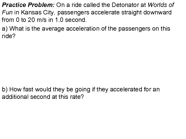 Practice Problem: On a ride called the Detonator at Worlds of Fun in Kansas