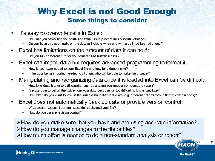 Why Excel is not Good Enough Some things to consider • It's easy to