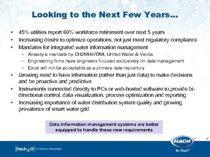 Looking to the Next Few Years… • • • 45% utilities report 60% workforce