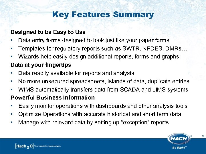 Key Features Summary Designed to be Easy to Use • Data entry forms designed