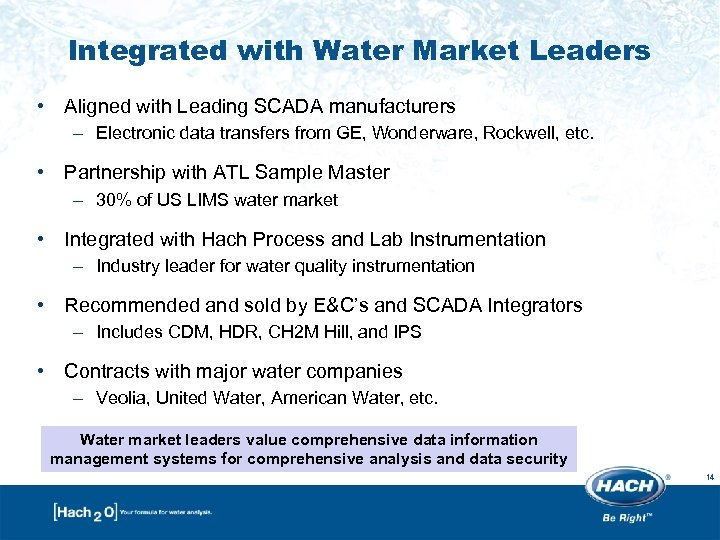 Integrated with Water Market Leaders • Aligned with Leading SCADA manufacturers – Electronic data