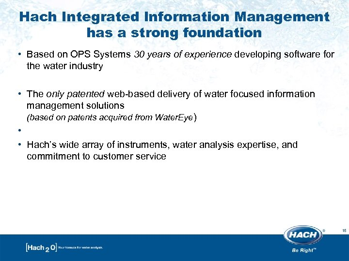 Hach Integrated Information Management has a strong foundation • Based on OPS Systems 30
