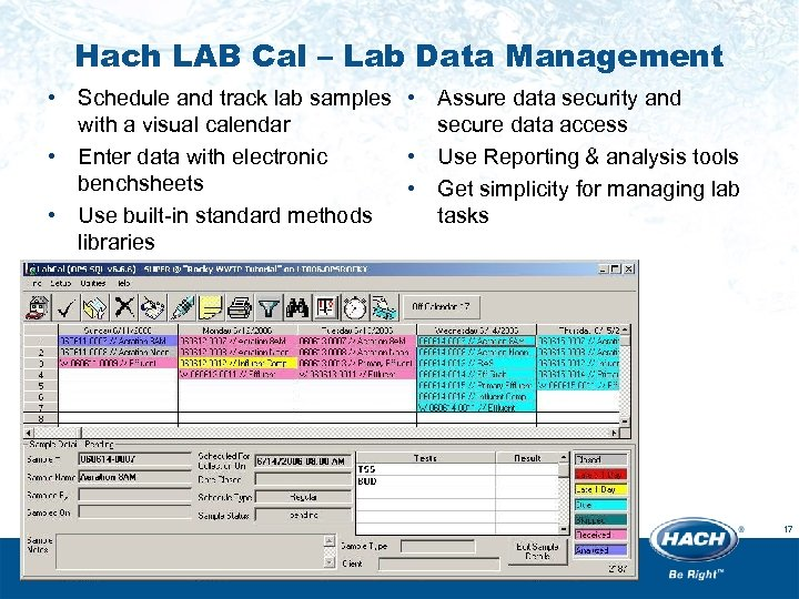 Hach LAB Cal – Lab Data Management • Schedule and track lab samples •