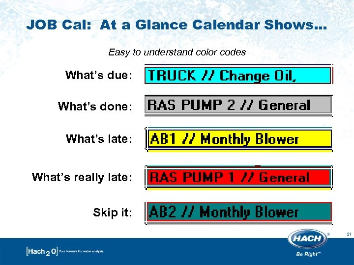 JOB Cal: At a Glance Calendar Shows… Easy to understand color codes What's due: