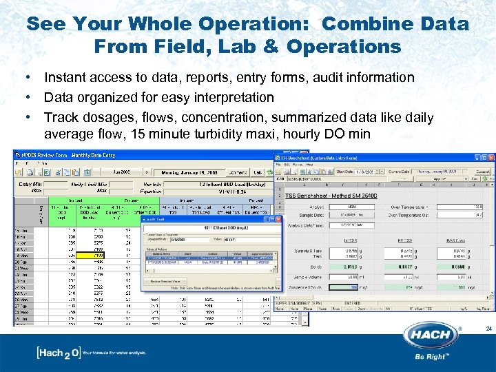 See Your Whole Operation: Combine Data From Field, Lab & Operations • Instant access
