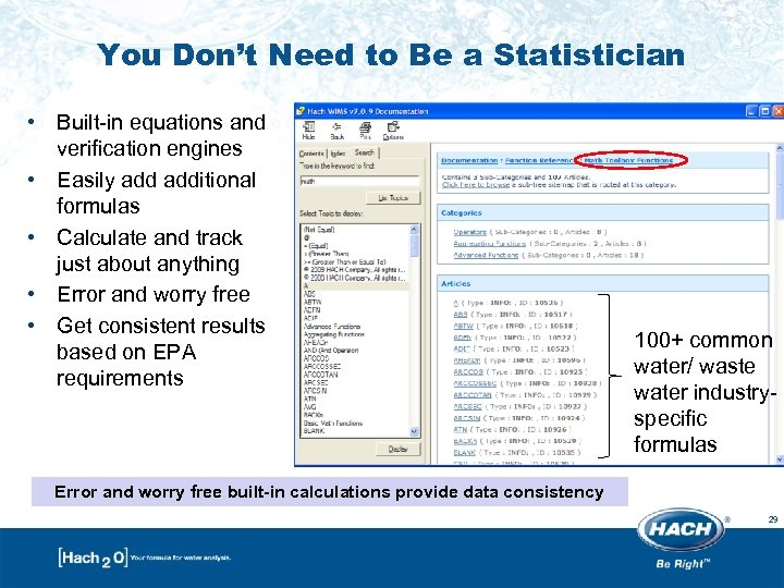 You Don't Need to Be a Statistician • Built-in equations and verification engines •