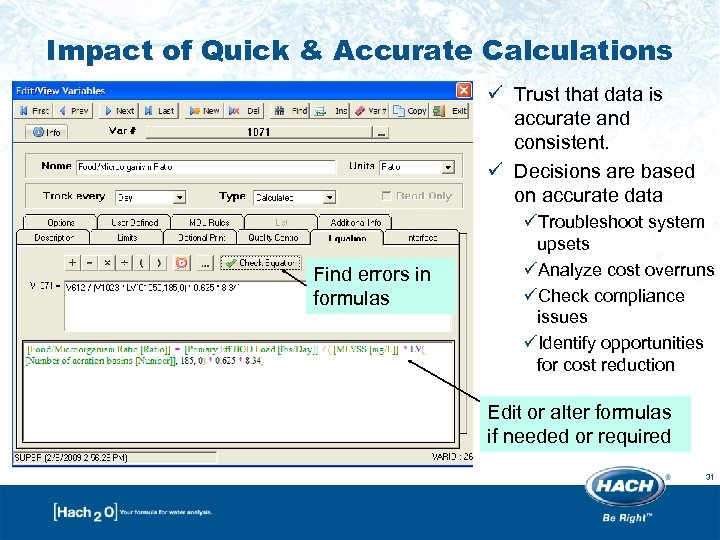 Impact of Quick & Accurate Calculations ü Trust that data is accurate and consistent.