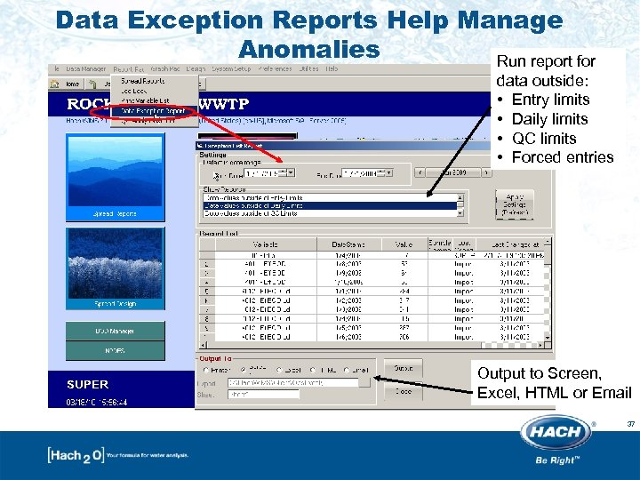 Data Exception Reports Help Manage Anomalies Run report for data outside: • Entry limits